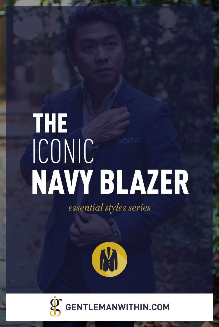 Essential Men's Styles Series   How To Wear A Navy Blazer   GENTLEMAN WITHIN