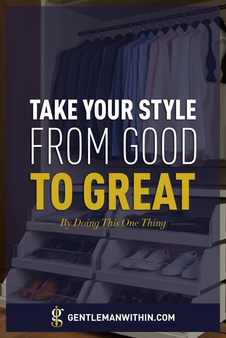 Take Your Style From Good To Great | GENTLEMAN WITHIN