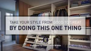 Take Your Style From Good To Great: Wardrobe Purge | GENTLEMAN WITHIN