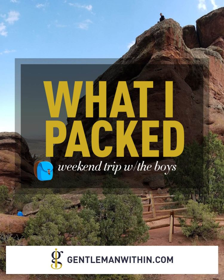 What I Packed: Weekend Trip With The Boys | GENTLEMAN WITHIN