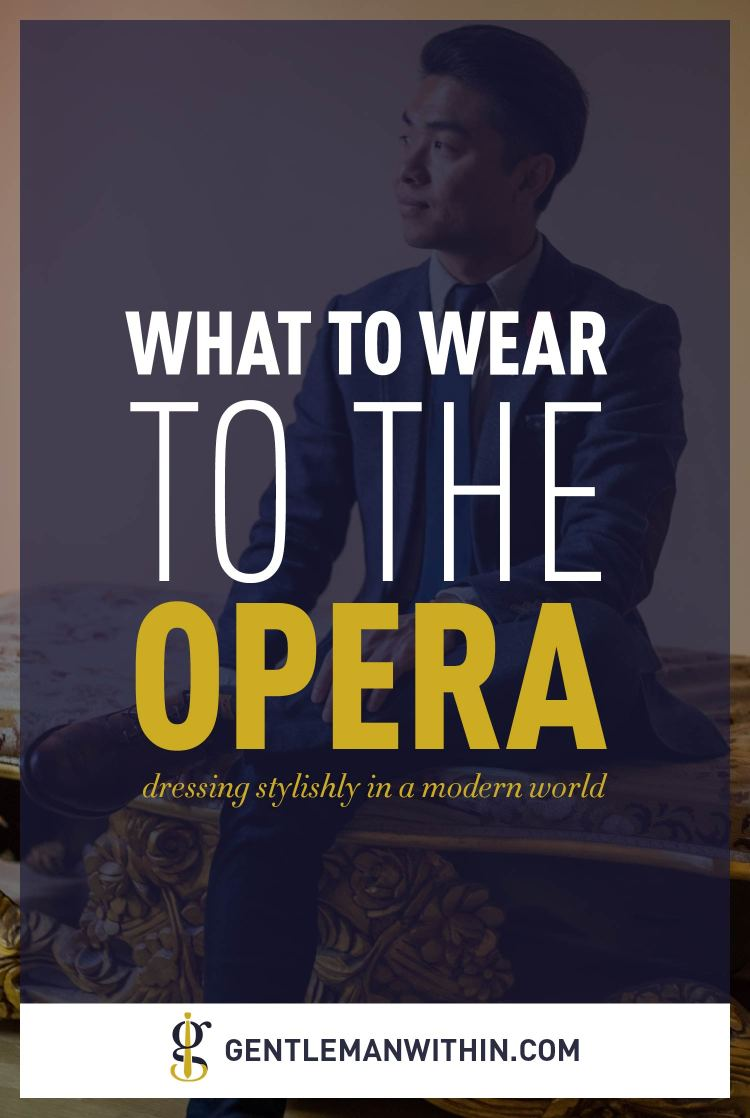 Stylin' Out: Wearing Jeans To The Opera | GENTLEMAN WITHIN