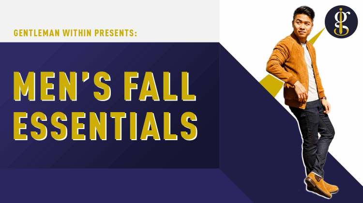 Fall Style Essentials For Men | GENTLEMAN WITHIN