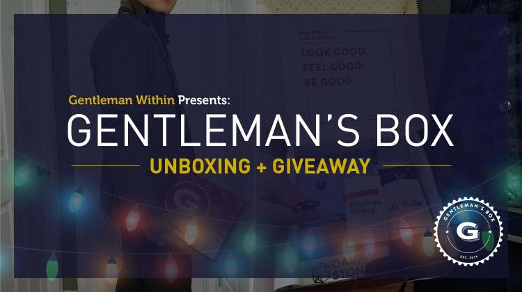 Gentleman's Box Unboxing & Giveaway | GENTLEMAN WITHIN