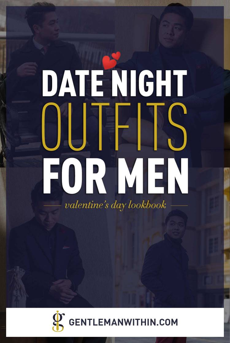 Valentine's Day Outfits For Men & Date Night Outfit Ideas | GENTLEMAN WITHIN
