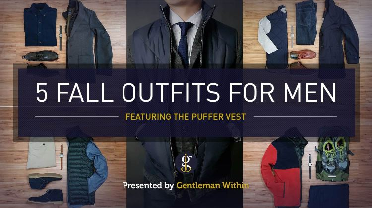How To Wear A Puffer Vest | GENTLEMAN WITHIN