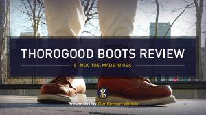 Thorogood Boots Review: 4 Year Update | 6 Inch Tobacco Moc Toe Boot | GENTLEMAN WITHIN
