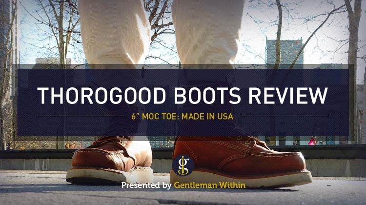 Thorogood Boots Review: 4 Year Update   6 Inch Tobacco Moc Toe Boot   GENTLEMAN WITHIN