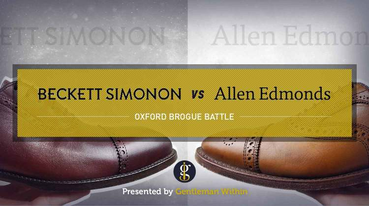 Beckett Simonon Vs Allen Edmonds (Brogue Battle) | GENTLEMAN WITHIN