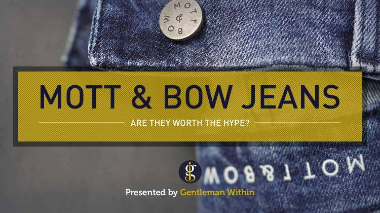 Mott & Bow Jeans Review: Worth the Hype? | GENTLEMAN WITHIN