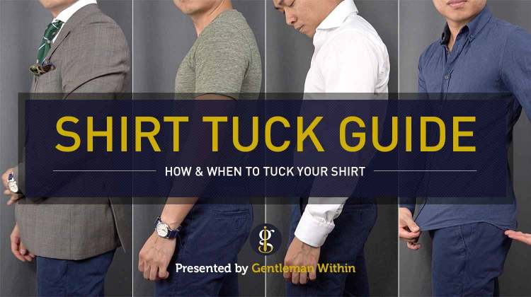 Shirt Tuck Guide: How to Tuck Your Shirt | GENTLEMAN WITHIN