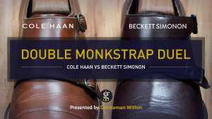 Cole Haan vs Beckett Simonon Hoyt: Double Monkstrap Duel | GENTLEMAN WITHIN