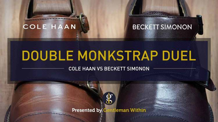 Cole Haan vs Beckett Simonon Hoyt: Double Monkstrap Duel | GENTLEMAN WITHIN
