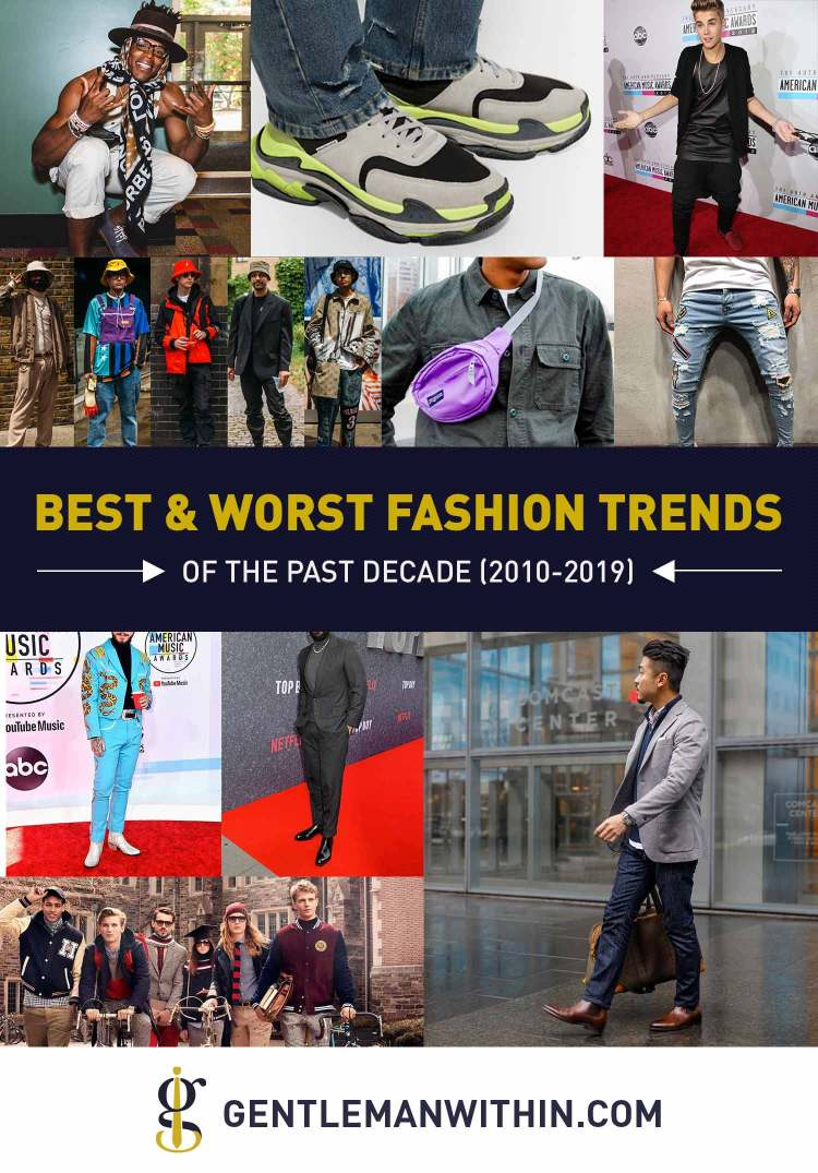 Best and Worst Fashion Trends from the Past Decade | GENTLEMAN WITHIN