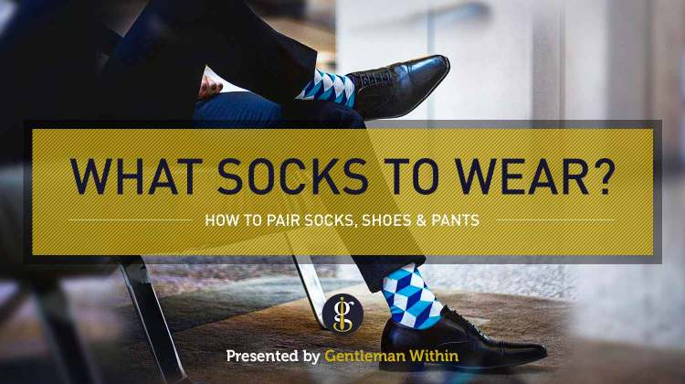 How to Pair Socks, Shoes & Pants (Color & Pattern Coordination) | GENTLEMAN WITHIN