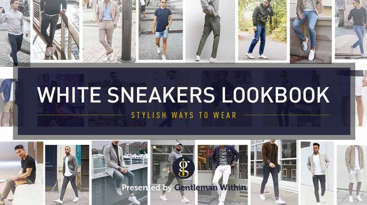 How to Wear White Sneakers for Men (Fashion Inspiration) | GENTLEMAN WITHIN