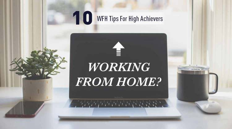 How to Work from Home Sustainably: 10 WFH Tips for High Achievers | GENTLEMAN WITHIN
