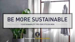 How to Be More Sustainable With Clothes: 5 Sustainability Tips for Men | GENTLEMAN WITHIN