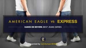 Review: American Eagle Flex Jean vs Express Hyper Stretch Jean (Battle) | GENTLEMAN WITHIN