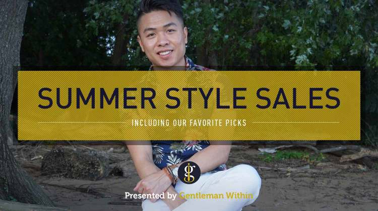 Slammin' Summer Style Sales 2021 (Including Our Favorite Picks) | GENTLEMAN WITHIN