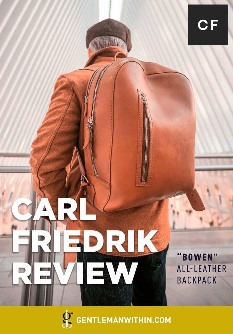 Carl Friedrik Bowen All-Leather Backpack Review | GENTLEMAN WITHIN