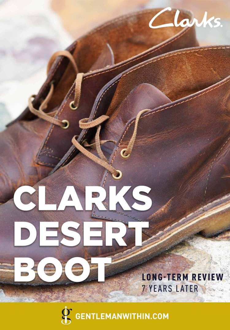 Review: Clarks Desert Boot in Beeswax (Leather Chukkas 7 Years Later)