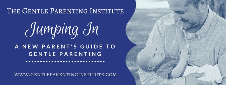Jumping In: A New Parent's Guide to Gentle Parenting