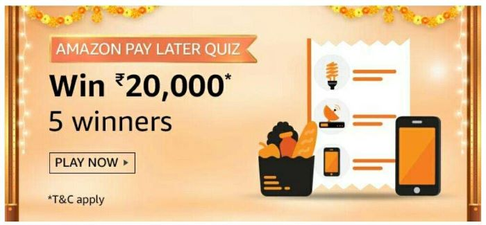 Amazon Pay Later Quiz Answers – Win Rs. 20000