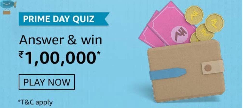 Amazon Prime Day Quiz Answers (6 Quiz)  – Win Rs. 1,00,000