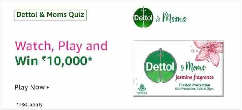 Amazon Dettol & Moms Quiz Answers – Win Rs. 10000
