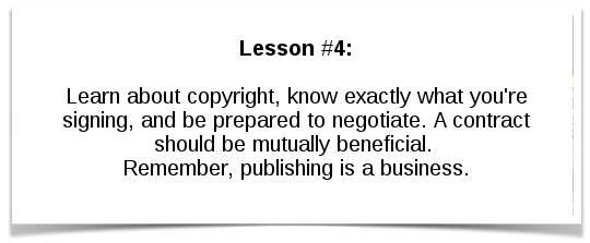 Lesson #3: Don't expect much in the way of marketing or promotion.