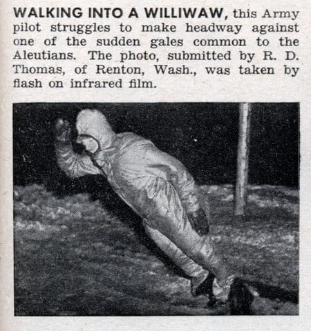 This Army pilot struggles to make headway against one of the sudden gales common to the Aleutians. The photo, submitted by R. D. Thomas, of Renton, Wash., was taken by flash on infrared film. Photo: Popular Science, April 1946