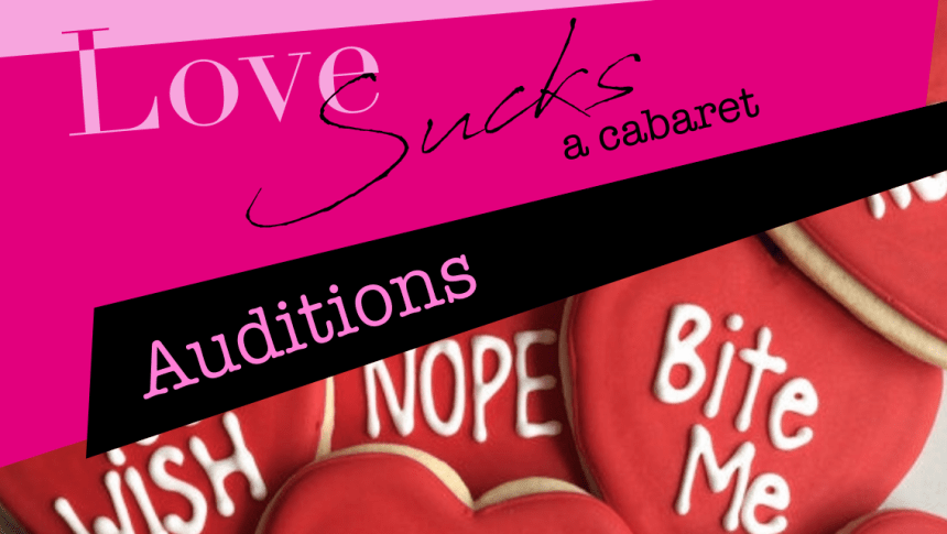 Auditions For Love Sucks An Alternative Valentine S Cabaret Geoids Musical Theatre