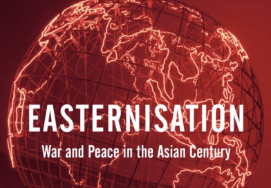 Easternisation. War and Peace in the Asia Century by Gideon Rachman