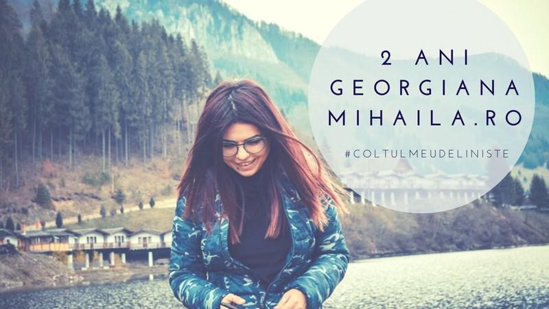 Doi ani de georgianamihaila.ro! O scurtă retrospectivă