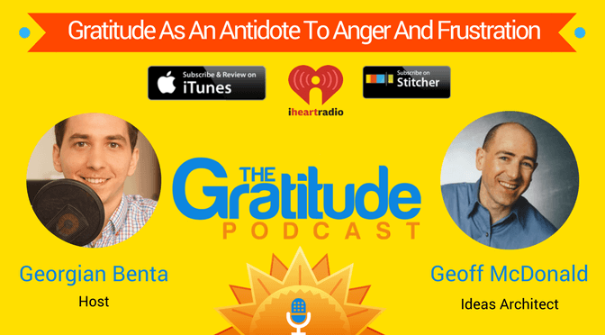 023: Gratitude As An Antidote To Anger And Frustration – Geoff McDonald