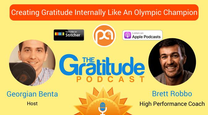 050: Creating Gratitude Internally Like An Olympic Champion – Brett Robbo