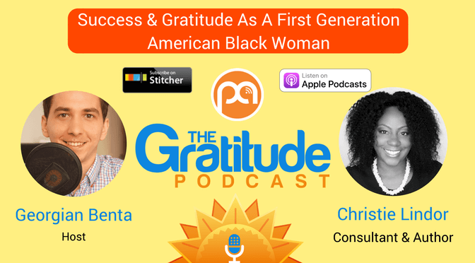 054: Success & Gratitude As A First Generation American Black Woman – Christie Lindor