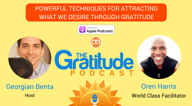 060: Powerful Techniques For Attracting What We Desire, Through Gratitude – Oren Harris