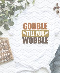 Gobble Till You Wobble Mockup 1