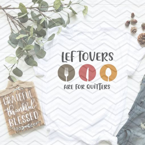 Letovers Are For Quitters TShirt Mockup 1