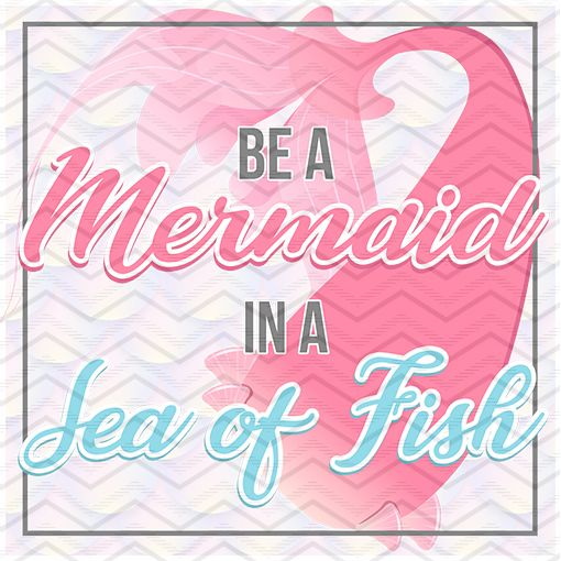 Be A Mermaid in A Sea of Fish 1