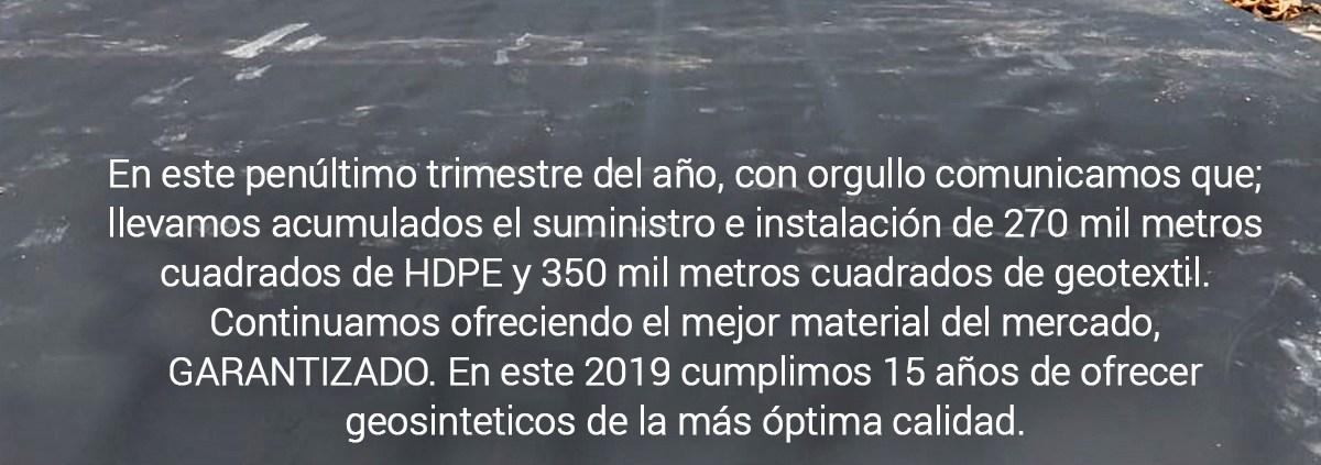En este 2019 cumplimos 15 años de ofrecer geosinteticos de la más óptima calidad.