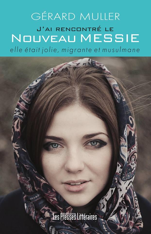 J'ai rencontré le nouveau messie ; elle était jolie, migrante et musulmane (3ème prix roussillonnais des écrivains 2017)