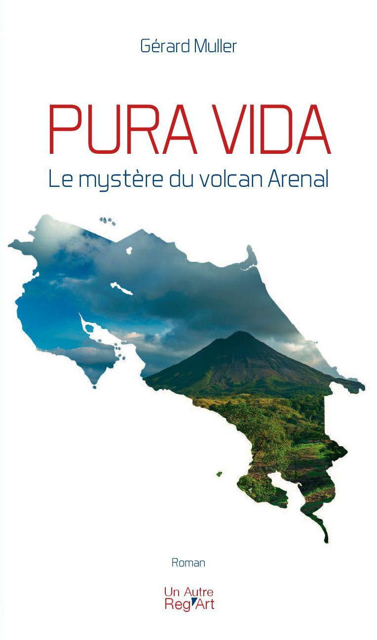 PURA VIDA  ou Le mystère du volcan Arénal