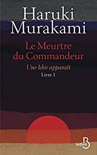 « Le meurtre du commandeur » ou la quintessence de l'œuvre de Murakami