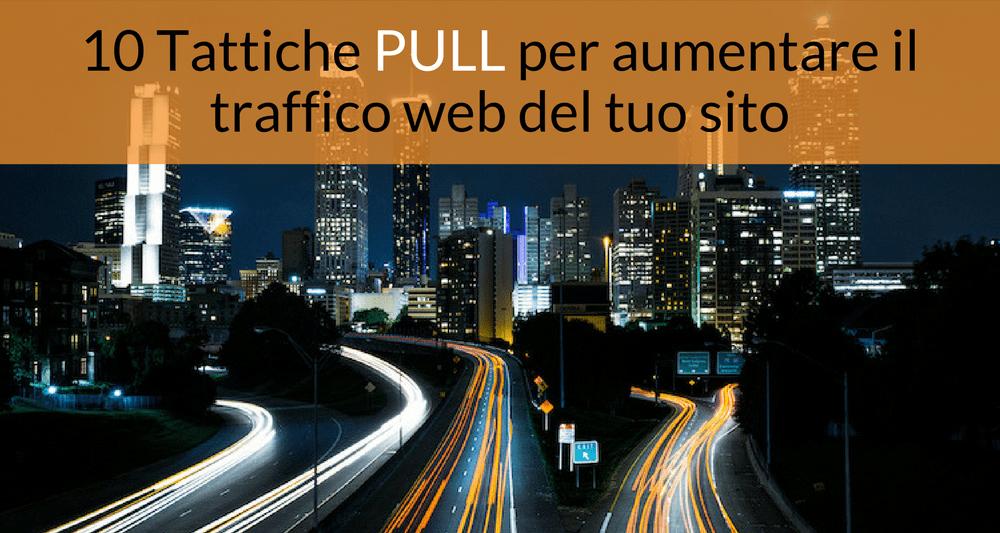 tattiche PULL per aumentare traffico web