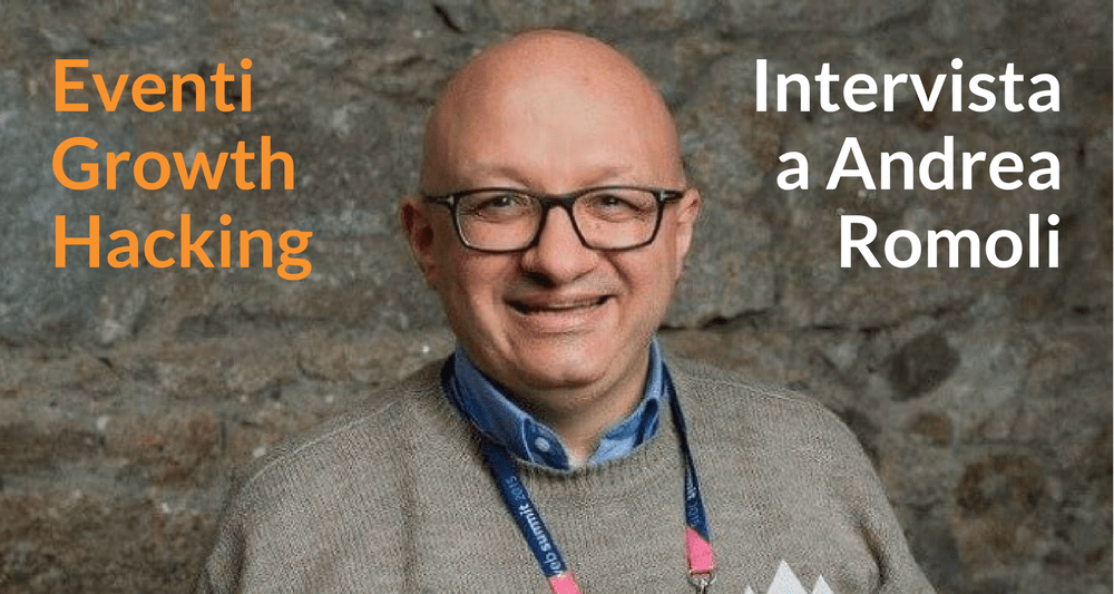 Eventi Growth Hacking: Intervista a Andrea Romoli