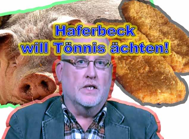 Dr. Edmund Haferbeck von PeTA fordert Tönnies gehört geächtet