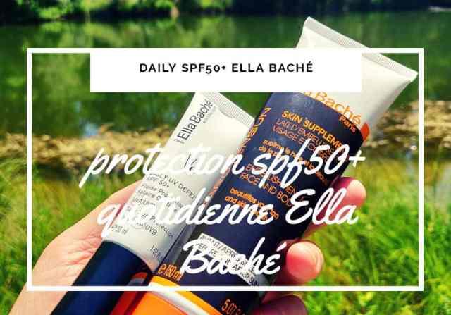 daily spf protection UV quotidien visage ella bache cosmetique
