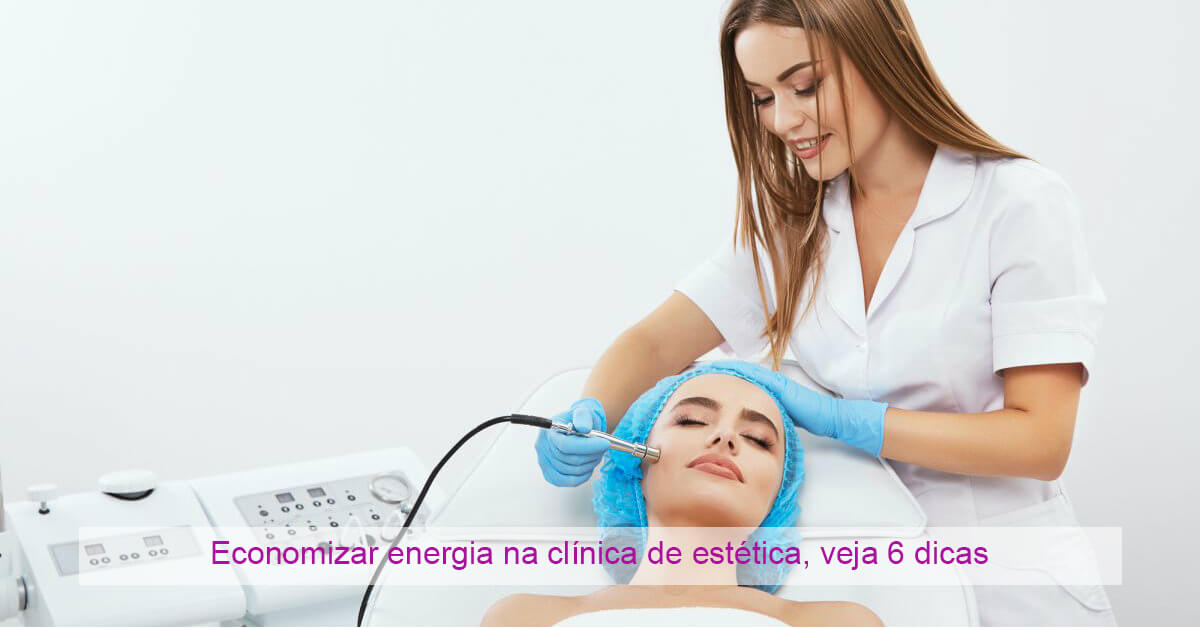 Economizar energia na clínica de estética